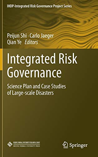 9783642316401: Integrated Risk Governance: Science Plan and Case Studies of Large-scale Disasters (IHDP-Integrated Risk Governance Project Series)