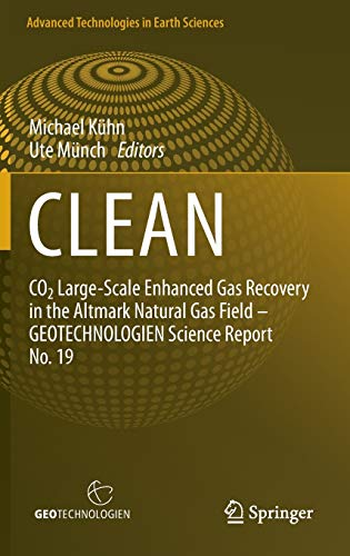 CLEAN: CO2 Large-Scale Enhanced Gas Recovery in the Altmark Natural Gas Field - GEOTECHNOLOGIEN ...