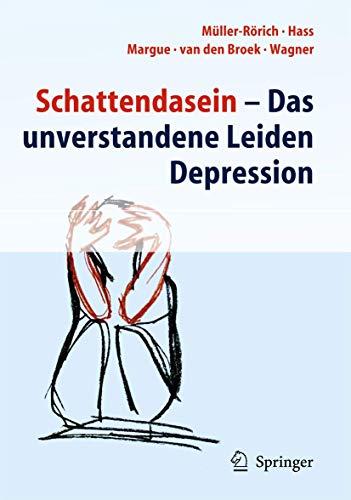 9783642317002: Schattendasein: Das unverstandene Leiden Depression