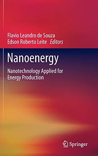 Nanoenergy: Nanotechnology Applied for Energy Production (Green Energy and Technology): Springer