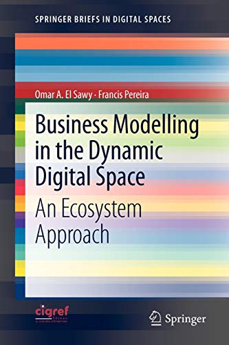 9783642317644: Business Modelling in the Dynamic Digital Space: An Ecosystem Approach (SpringerBriefs in Digital Spaces)