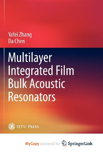 Multilayer Integrated Film Bulk Acoustic Resonators (3642317774) by Yafei Zhang; Da Chen