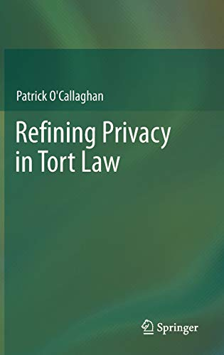 9783642318832: Refining Privacy in Tort Law