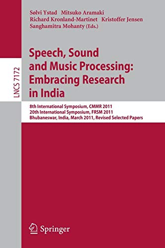 Speech, Sound and Music Processing: Embracing Research in India: S�lvi Ystad