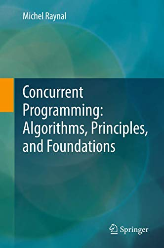 9783642320262: Concurrent Programming: Algorithms, Principles, and Foundations