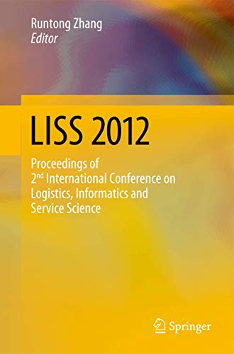 9783642320538: LISS 2012: Proceedings of 2nd International Conference on Logistics, Informatics and Service Science