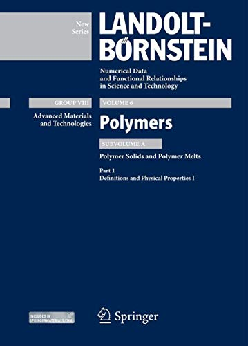 9783642320712: Part 1: Definitions and Physical Properties I: Subvolume A: Polymer Solids and Polymer Melts (Landolt-Börnstein: Numerical Data and Functional Relationships in Science and Technology - New Series)