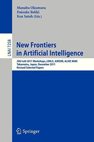New Frontiers in Artificial Intelligence: JSAI-ISAI 2011 Workshops, LENLS, JURISIN, ALSIP, MIMI, ...