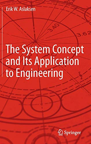 The System Concept and Its Application to Engineering: Aslaksen, Erik W.