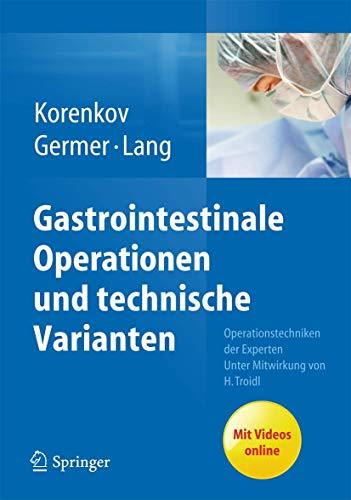 Gastrointestinale Operationen und technische Varianten: Operationstechniken der Experten (German ...