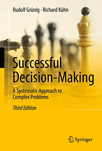 9783642323065: Successful Decision-Making: A Systematic Approach to Complex Problems