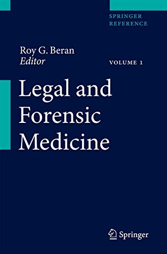 Legal and Forensic Medicine. Volume 1-3: Roy G. Beran