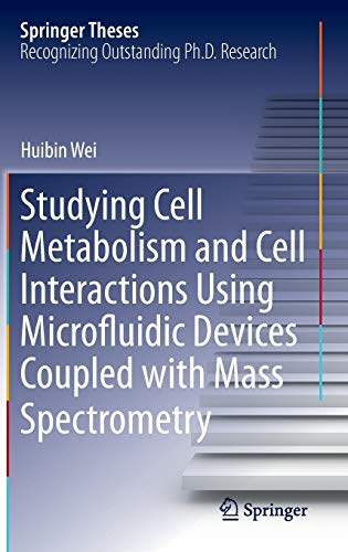 Studying Cell Metabolism and Cell Interactions Using Microfluidic Devices Coupled with Mass ...
