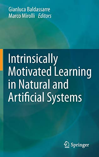 9783642323744: Intrinsically Motivated Learning in Natural and Artificial Systems