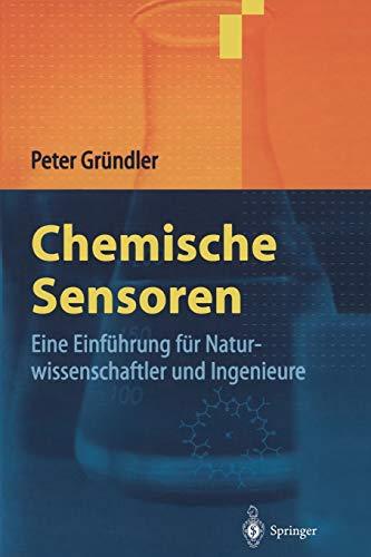 Chemische Sensoren: Eine Einfuhrung Fur Naturwissenschaftler Und Ingenieure (Paperback) - Peter Gründler