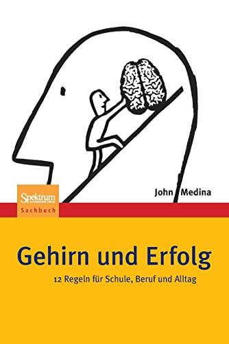 9783642324109: Gehirn und Erfolg: 12 Regeln für Schule, Beruf und Alltag (German Edition)