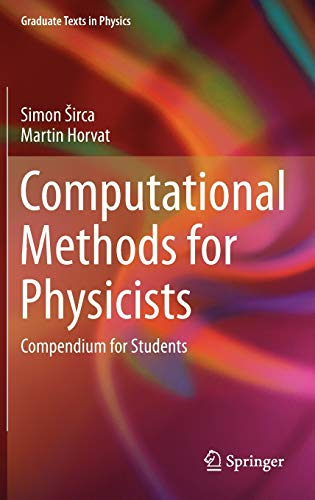 Computational Methods for Physicists: Compendium for Students (Graduate Texts in Physics): Simon ...