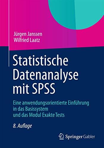 9783642325069: Statistische Datenanalyse mit SPSS: Eine anwendungsorientierte Einf�hrung in das Basissystem und das Modul Exakte Tests