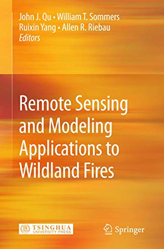 Remote Sensing Modeling and Applications to Wildland Fires: John J. Qu