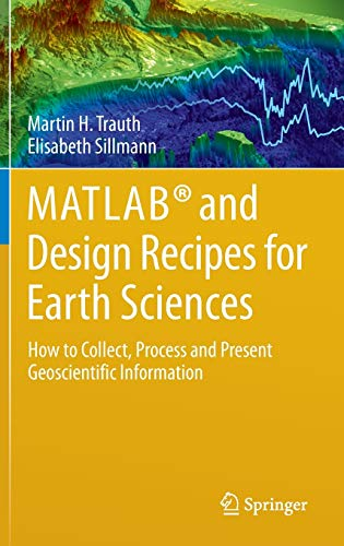 9783642325434: MATLAB® and Design Recipes for Earth Sciences: How to Collect, Process and Present Geoscientific Information