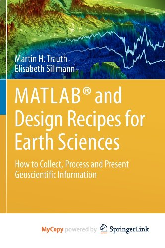 9783642325458: MATLAB® and Design Recipes for Earth Sciences: How to Collect, Process and Present Geoscientific Information