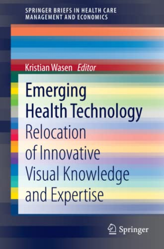 9783642325694: Emerging Health Technology: Relocation of Innovative Visual Knowledge and Expertise (SpringerBriefs in Health Care Management and Economics)