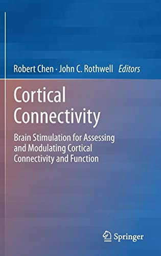 9783642327667: Cortical Connectivity: Brain Stimulation for Assessing and Modulating Cortical Connectivity and Function