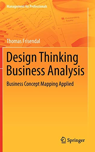 Design Thinking Business Analysis: Business Concept Mapping: Frisendal, Thomas