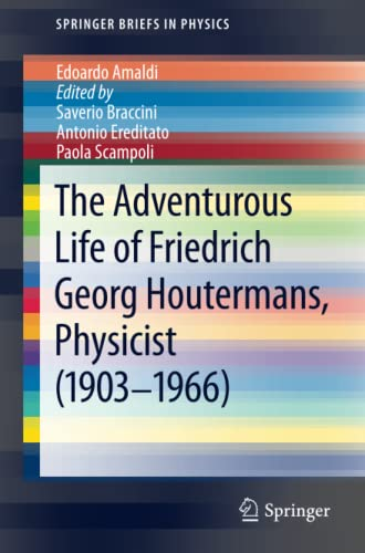 9783642328541: The Adventurous Life of Friedrich Georg Houtermans, Physicist (1903-1966) (SpringerBriefs in Physics)