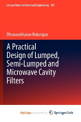 9783642328626: A Practical Design of Lumped, Semi-lumped & Microwave Cavity Filters