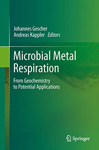 9783642328664: Microbial Metal Respiration: From Geochemistry to Potential Applications