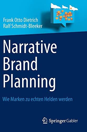 9783642329197: Narrative Brand Planning: Wie Marken zu echten Helden werden (German Edition)