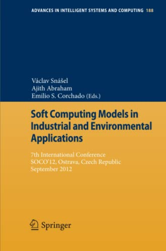 Soft Computing Models in Industrial and Environmental Applications: Vaclav Snasel