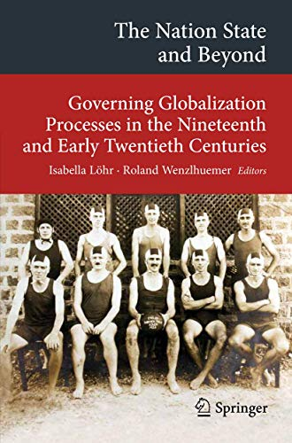 9783642329333: The Nation State and Beyond: Governing Globalization Processes in the Nineteenth and Early Twentieth Centuries (Transcultural Research - Heidelberg Studies on Asia and Europe in a Global Context)