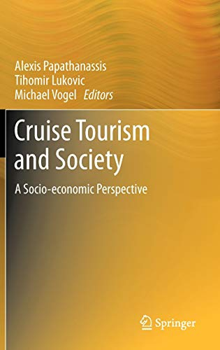 9783642329913: Cruise Tourism and Society: A Socio-economic Perspective