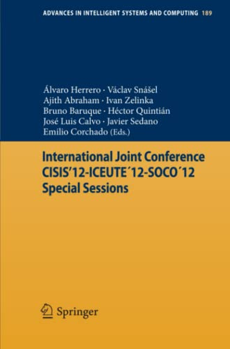 International Joint Conference CISIS'12-ICEUTE 12-SOCO 12 Special Sessions (Advances in ...
