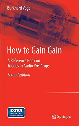 9783642330322: How to Gain Gain: A Reference Book on Triodes in Audio Pre-Amps