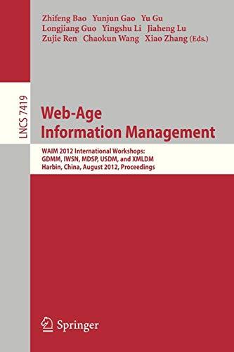 Web-Age Information Management: WAIM 2012 International Workshops: Zhifeng, Bao [Editor];