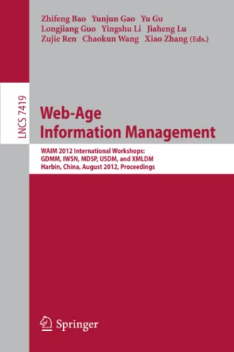 Web-Age Information Management: WAIM 2012 International Workshops: GDMM 2012, IWSN 2012, MDSP 2012,...