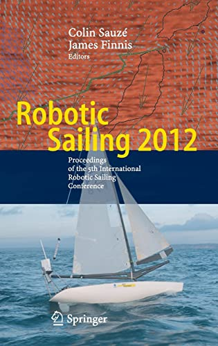 Robotic Sailing 2012: Proceedings of the 5th International Robotic Sailing Conference: Springer