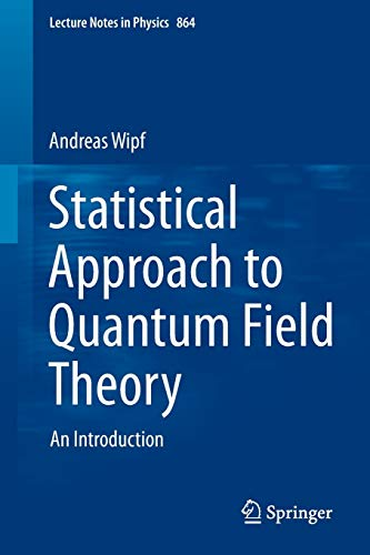 A Statistical Approach to Quantum Field Theory - Wipf, Andreas