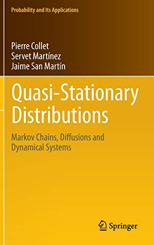 Quasi-Stationary Distributions : Markov Chains, Diffusions and Dynamical Systems - Pierre Collet