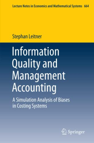 9783642332081: Information Quality and Management Accounting: A Simulation Analysis of Biases in Costing Systems (Lecture Notes in Economics and Mathematical Systems)