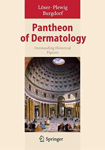 9783642332234: Pantheon of Dermatology: Outstanding Historical Figures