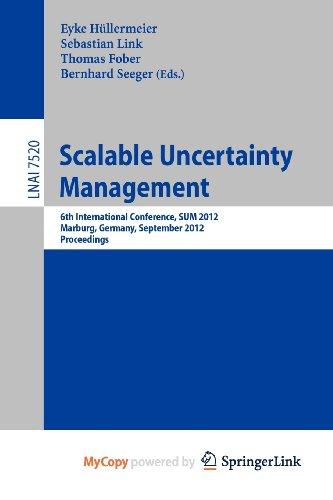 9783642333637: Scalable Uncertainty Management: 6th International Conference, SUM 2012, Marburg, Germany, September 17-19, 2012, Proceedings