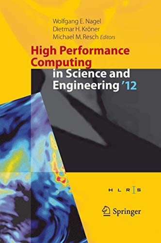 9783642333736: High Performance Computing in Science and Engineering '12: Transactions of the High Performance Computing Center, Stuttgart (HLRS) 2012