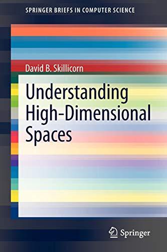 9783642333972: Understanding High-Dimensional Spaces (SpringerBriefs in Computer Science)