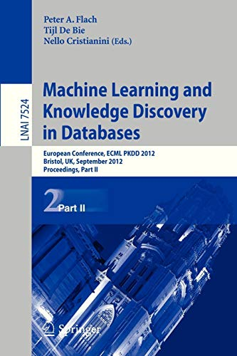 9783642334856: Machine Learning and Knowledge Discovery in Databases: European Conference, ECML PKDD 2012, Bristol, UK, September 24-28, 2012. Proceedings, Part II (Lecture Notes in Computer Science)