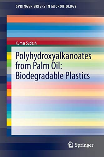 9783642335389: Polyhydroxyalkanoates from Palm Oil: Biodegradable Plastics (SpringerBriefs in Microbiology)