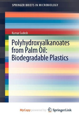 9783642335402: Polyhydroxyalkanoates from Palm Oil: Biodegradable Plastics